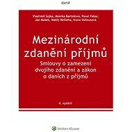 Mezinárodní zdanění příjmů. Smlouvy o zamezení dvojího zdanění a zákon o daních z příjmů. 4. vydání - Elektronická kniha