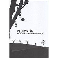 Doktor Pilka si kope hrob - Elektronická kniha