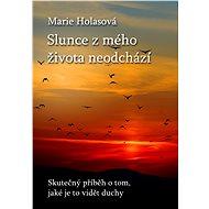 Slunce z mého života neodchází - Elektronická kniha