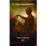 Ve stínu mastodonta - Věra Nosková