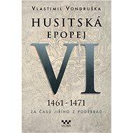 Husitská epopej VI. - Vlastimil Vondruška