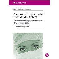 Ošetřovatelství pro střední zdravotnické školy IV - Elektronická kniha