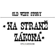 Old West Story: Na straně zákona - Eva Lassler