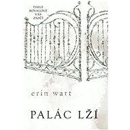 Palác lží - Erin Watt