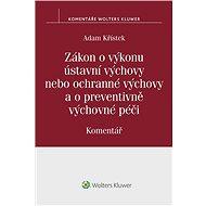 Zákon o výkonu ústavní výchovy nebo ochranné výchovy a o preventivně výchovné péči (č. 109/2002 Sb.) - Elektronická kniha