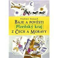Báje a pověsti z Čech a Moravy - Plzeňský kraj - Elektronická kniha