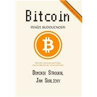 Bitcoin: Peníze budoucnosti - Dominik Stroukal a Jan Skalický