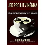 Jed pro Litviněnka - Luke Harding