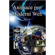 Animace pro Moderní Web - Elektronická kniha ze série Moderní Web, Jiří Lex