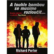 A touhle bombou se musíme rozloučit - Richard Porter