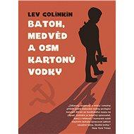 Batoh, medvěd a osm kartonů vodky - Elektronická kniha