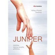Juniper – holčička, která se narodila příliš brzy - Elektronická kniha