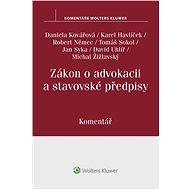 Zákon o advokacii a stavovské předpisy. Komentář - Elektronická kniha