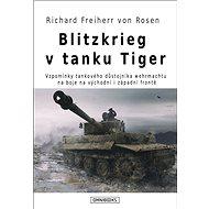 Blitzkrieg v tanku Tiger - Richard Freiherr Rosen von