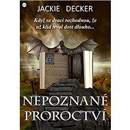 Nepoznané proroctví - Elektronická kniha