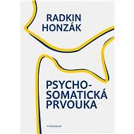 Psychosomatická prvouka - Radkin Honzák