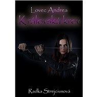 Lovec Andrea - Královská krev - Elektronická kniha