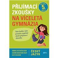 Přijímací zkoušky na víceletá gymnázia – český jazyk - Elektronická kniha