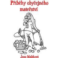 Příběhy obyčejného mateřství - Elektronická kniha
