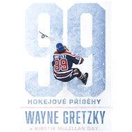 99: Hokejové příběhy - Wayne Gretzky