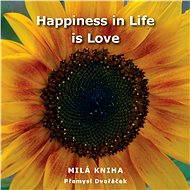 Happiness in Life is Love - Elektronická kniha