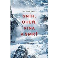Sníh, oheň, vina a smrt - Elektronická kniha