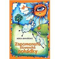 Zapomenuté slovenské pohádky - Elektronická kniha