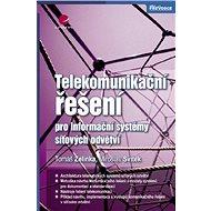 Telekomunikační řešení pro informační systémy síťových odvětví - Elektronická kniha