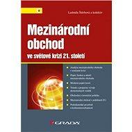 Mezinárodní obchod ve světové krizi 21. století - Elektronická kniha