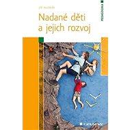 Nadané děti a jejich rozvoj - Elektronická kniha