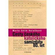 Cesty českého katolického samizdatu 80. let - Elektronická kniha