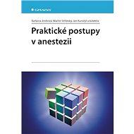 Praktické postupy v anestezii - Elektronická kniha