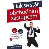 Jak se stát obchodním zástupcem - Elektronická kniha