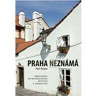 Praha neznámá - Elektronická kniha
