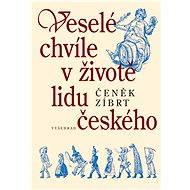 Veselé chvíle v životě lidu českého - Elektronická kniha