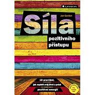 Síla pozitivního přístupu - Elektronická kniha