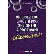 Více než 100 cvičení pro zklidnění a prožívání přítomnosti - Elektronická kniha