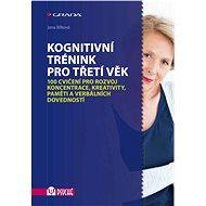 Kognitivní trénink pro třetí věk - Elektronická kniha