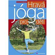 Hravá jóga pro děti - Elektronická kniha