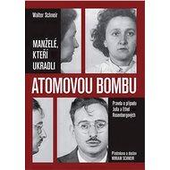 Manželé, kteří ukradli atomovou bombu - Elektronická kniha