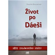 Život po Dáeši - Elektronická kniha