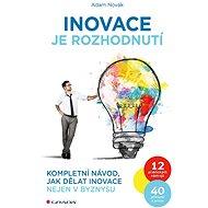 Inovace je rozhodnutí - Elektronická kniha