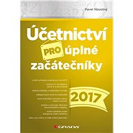 Účetnictví pro úplné začátečníky 2017 - Elektronická kniha