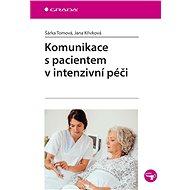 Komunikace s pacientem v intenzivní péči - Elektronická kniha
