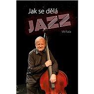 Jak se dělá jazz - Elektronická kniha