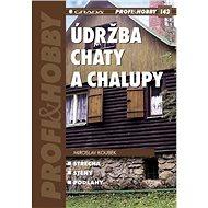 Údržba chaty a chalupy - Elektronická kniha