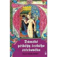 Dámské příběhy českého středověku - Elektronická kniha