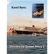 Od voru ke Queen Mary 2 - Elektronická kniha
