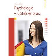 Psychologie v učitelské praxi - Elektronická kniha