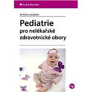 Pediatrie pro nelékařské zdravotnické obory - Elektronická kniha
